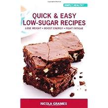 Quick & Easy Low-Sugar Recipes by Nicola Graimes (2010-01-07)