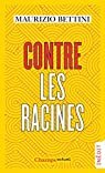 Contre les racines par Bettini
