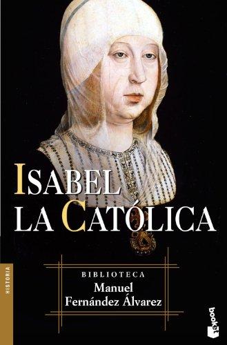 Isabel la Católica (Biblioteca Manuel Fernández Álvarez) por Manuel Fernández Álvarez