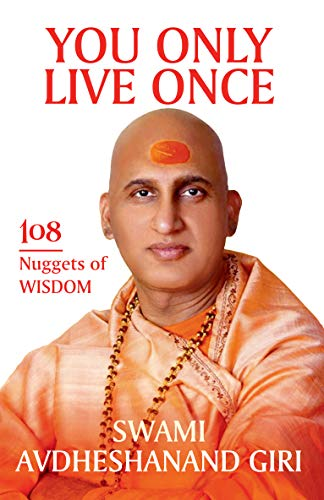 You Only Live Once: 108 Nuggets of Wisdom