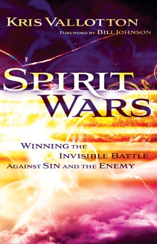 Spirit Wars: Winning the Invisible Battle Against Sin and the Enemy (English Edition)