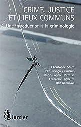Crime, justice et lieux communs : Une introduction à la criminologie