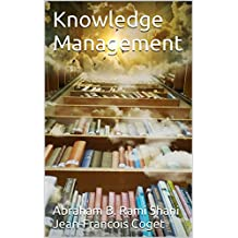 Knowledge Management (Behavior in Organizations: An experiential approach Book 19) (English Edition)