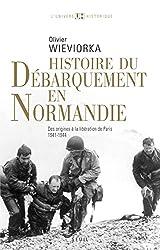 Histoire du débarquement en Normandie: Des origines à la libération de Paris (1941-1944)