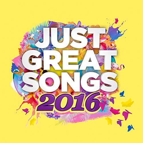 Just Great Songs 2016 [Clean]