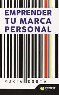 Emprender Tu Marca Personal par  Núria Costa Claret