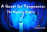 A Quest for Vengeance: The Mystery Begins