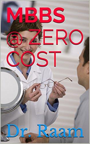 MBBS @ ZERO COST (English Edition)