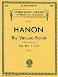 Hanon: The Virtuoso Pianist In Sixty Exercises For The Piano I (Schirmer's Library, Volume 1071)