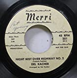 DEL KACHER 45 RPM NIGHT MIDST OVER HIGHWAY NO. 2 / ALL OF ME