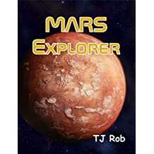 Mars Explorer: (Age 6 and above) (Exploring Space Book 1)