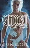 Ghost - Hinter den Schatten: Gay Fantasy Romance - Akira Arenth