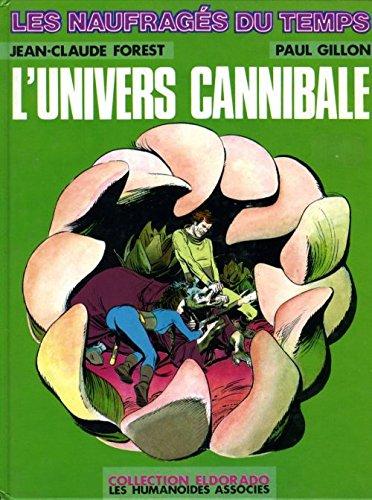 Les Naufragés du Temps, tome 4 : L'Univers cannibale