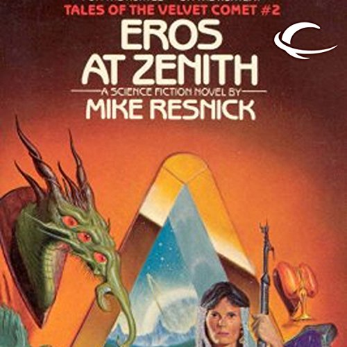 eros-at-zenith-tales-of-the-velvet-comet-book-2