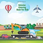Vehicle Coloring Book For Kids: An Educational Activity Book For Children With The Art of Recreational Vehicles For Preschoolers (Books For Young ... Book for Kids Cranes, Tractors, Diggers