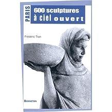 Paris : 600 Sculptures à ciel ouvert