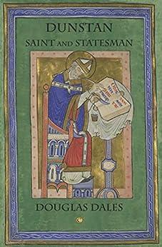 Dunstan: Saint and Statesman by [Dales, Douglas]
