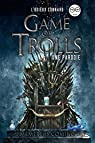 Game of Trolls : Une parodie L'Odieux Connard par Connard