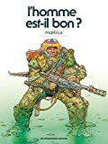 Moebius Oeuvres - L'Homme est-il bon? classique (HUMANO.SCIE.FIC) - Format Kindle - 9782731676013 - 5,99 €