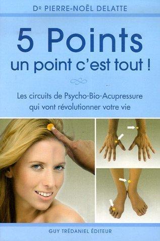 5 points. un point c'est tout! de Delatte. Pierre-Nol (2007) Broch