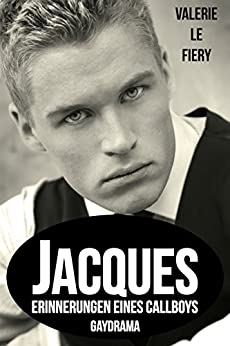 Jacques: Erinnerungen eines Callboys (German Edition) by [Fiery, Valerie le]
