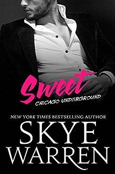 Sweet: Chicago Underground (English Edition) von [Warren, Skye]