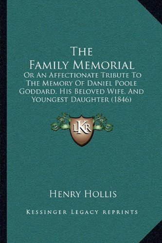 the-family-memorial-or-an-affectionate-tribute-to-the-memory-of-daniel-poole-goddard-his-beloved-wif