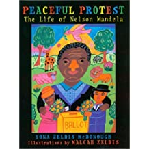 Peaceful Protest: The Life of Nelson Mandela by Yona Zeldis McDonough (2002-10-01)