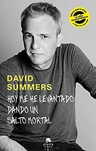 Hoy me he levantado dando un salto mortal par David Summers Rodríguez