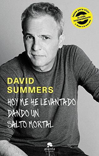 Descargar Libro Hoy me he levantado dando un salto mortal (COLECCION ALIENTA) de David Summers Rodríguez