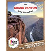 The Grand Canyon Fact and Picture Book: Fun Facts for Kids About The Grand Canyon (English Edition)
