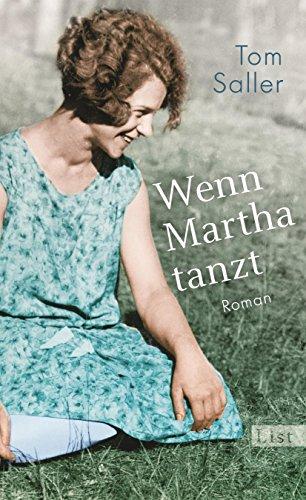 Buchseite und Rezensionen zu 'Wenn Martha tanzt: Roman' von Tom Saller