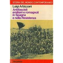 Antifascisti emiliani e romagnoli in Spagna e nella resistenza. I volontari della Repubblica di San Marino.