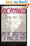 Schopenhauer and the Wild Years of Ph...