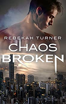 Chaos Broken (Chronicles of Applecross) by [Turner, Rebekah]