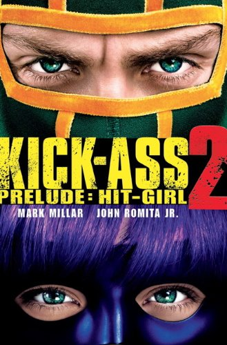 Kick-Ass - 2 Prelude: Hit Girl: (Movie Cover) (Prelude 2 Cover)