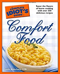 The Complete Idiot's Guide to Comfort Food by Leslie Bilderback CMB (2007-09-04)