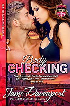 Bodychecking: Seattle Sockeyes Hockey (Game On in Seattle Book 5) by [Davenport, Jami]