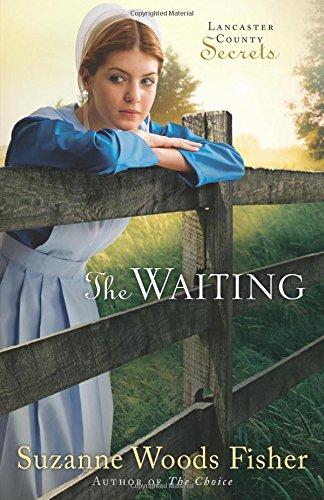 The Waiting A Novel Lancaster County Secrets