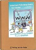 Der Internet-Führerschein für Kinder: Clever surfen - Infos finden - sicher chatten - Luzie Brenn, Thomas Seidel