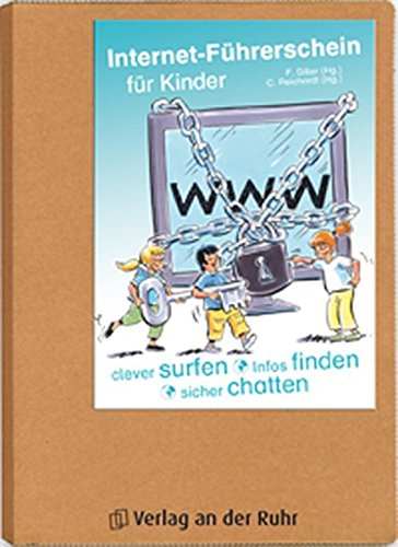 Der Internet-Führerschein für Kinder: Clever surfen - Infos finden - sicher chatten