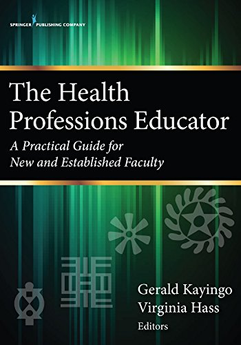 the-health-professions-educator-a-practical-guide-for-new-and-established-faculty