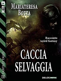 Mejor Torrent Descargar Caccia selvaggia (Fantasy Tales) PDF Online