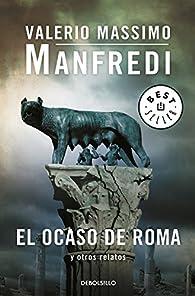 El ocaso de Roma y otros relatos par Valerio Massimo Manfredi