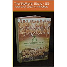 The Stotters' Story - 50 Years of Golf in Minutes