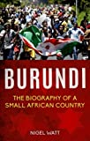 Burundi: The Biography of a Small African Country