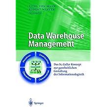 Data Warehouse Management: Das St. Galler Konzept zur ganzheitlichen Gestaltung der Informationslogistik (Business Engineering)