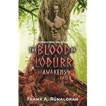 The Blood of Lodurr Awakens: Norse Mysteries of Body, Soul and Shadow Self (High Galdr)