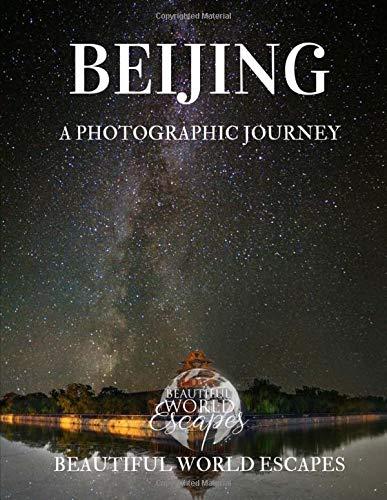 Beijing: A Photographic Journey
