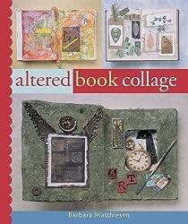 Altered Book Collage by Barbara Matthiessen (2006-08-28)